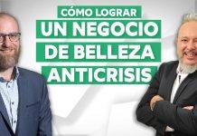 COMO LOGRAR UN NEGOCIO DE BELLEZA ANTICRISIS